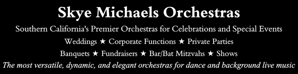 Skye Michaels Orchestras - Southern California's Premier Orchestras